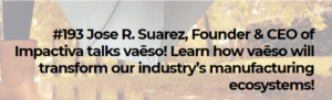 How Vaēso will transform our industry's manufacturing ecosystems